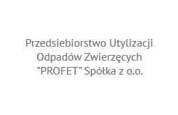 """Przedsiebiorstwo Utylizacji Odpadów Zwierzęcych """"PROFET"""" Spółka z o.o."""